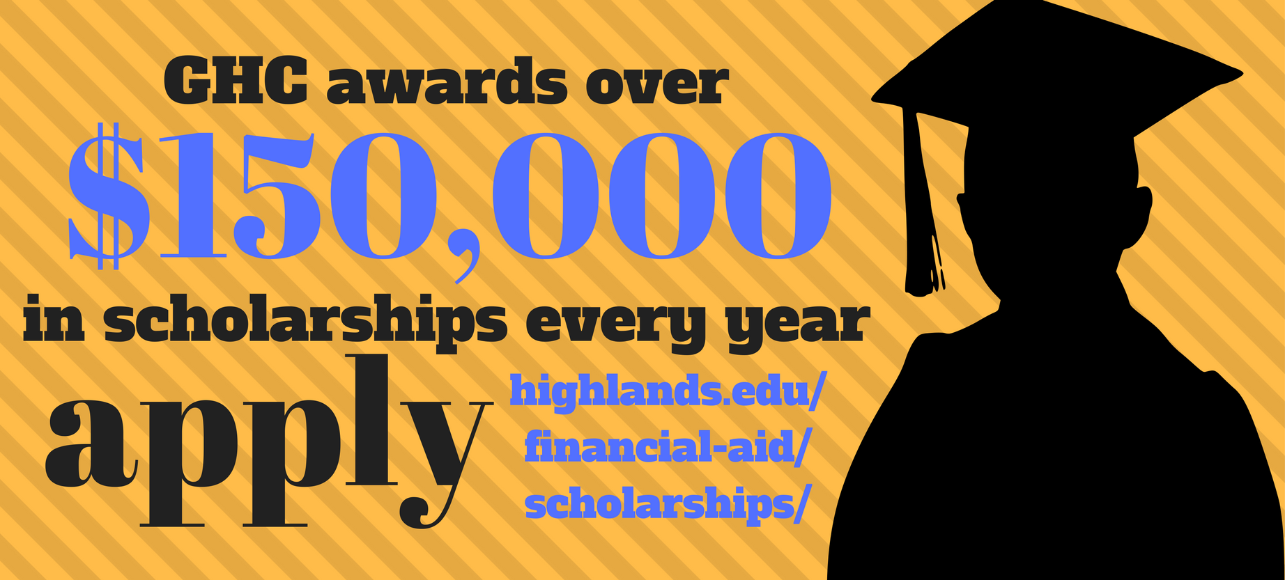 GHC Awards over $150,000 in scholarships every year. Apply!