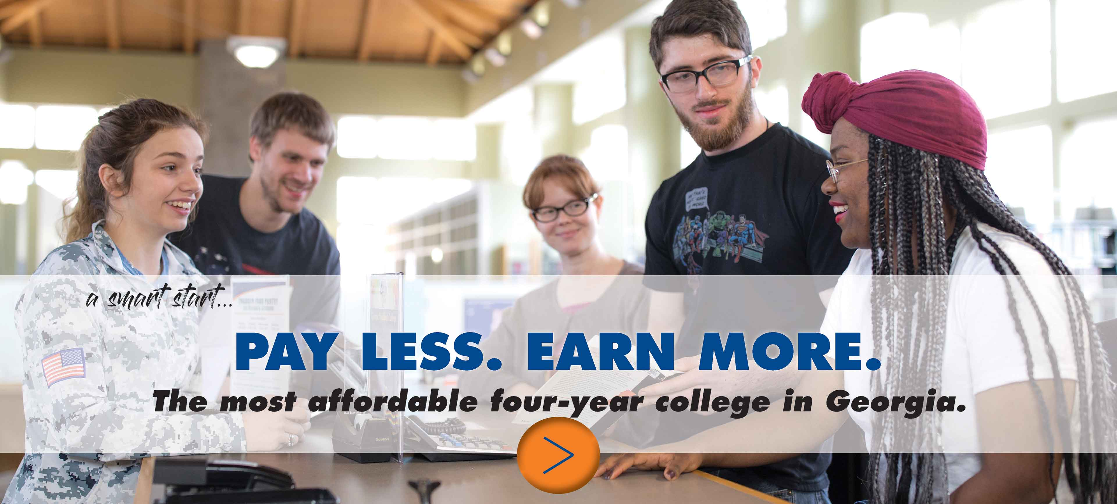 A smart start. Pay less. Earn more. The most affordable 4-year college in Georgia.