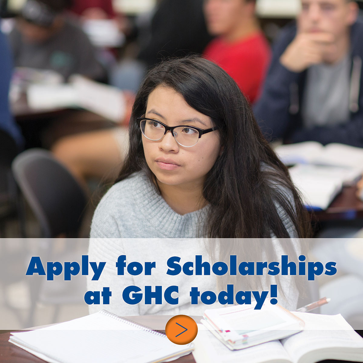 Apply for scholarships. Over $150,000 awarded each year! Apply for GHC Foundation Scholarships today.